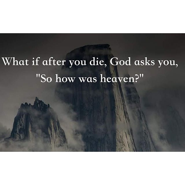 How was Heaven?